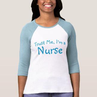Trust Me, I'm a Nurse T Shirts