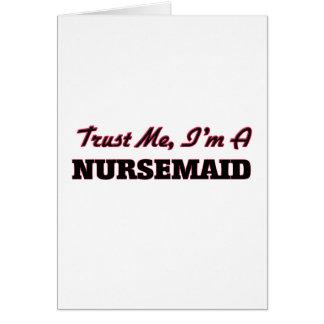 Trust me I'm a Nursemaid Greeting Card