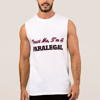 Trust me I'm a Paralegal Sleeveless T-shirts