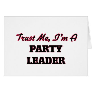Trust me I'm a Party Leader Card