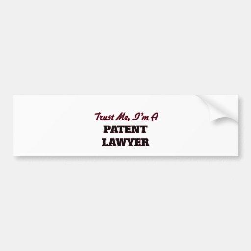 Trust me I'm a Patent Lawyer Bumper Sticker