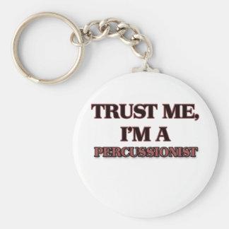 Trust Me I'm A PERCUSSIONIST Keychain