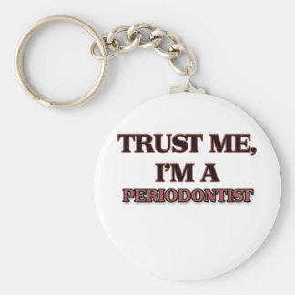 Trust Me I'm A PERIODONTIST Basic Round Button Key Ring