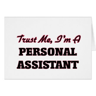Trust me I'm a Personal Assistant Greeting Card