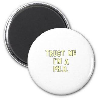 Trust Me I'm a Ph.D 6 Cm Round Magnet