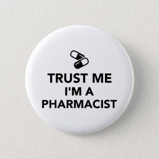 Trust me I'm a Pharmacist 6 Cm Round Badge
