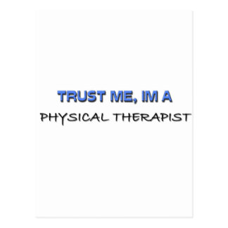 Trust Me I'm a Physical Therapist Postcard