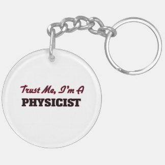 Trust me I'm a Physicist Acrylic Keychain