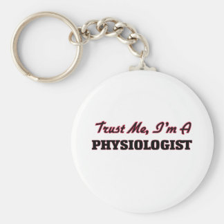 Trust me I'm a Physiologist Keychain