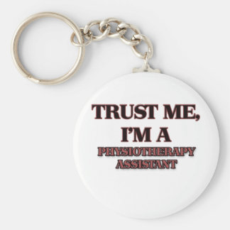 Trust Me I'm A PHYSIOTHERAPIST Keychains