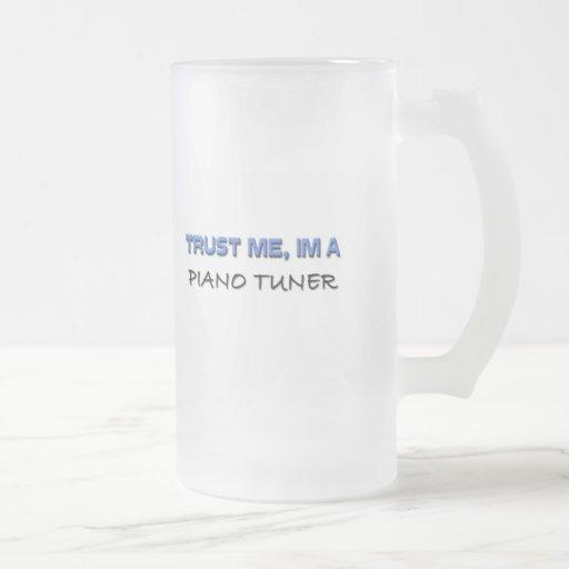 Trust Me I'm a Piano Tuner Mug