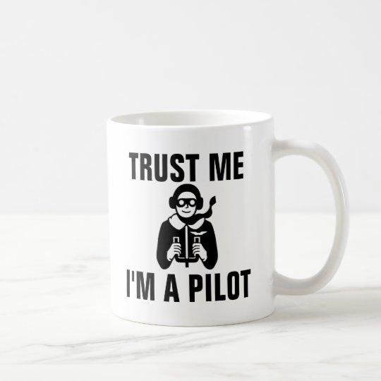 Trust Me I'm a Pilot Coffee Mug