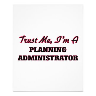 Trust me I'm a Planning Administrator Flyer