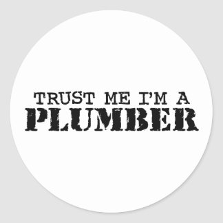 Trust Me I'm a Plumber Classic Round Sticker