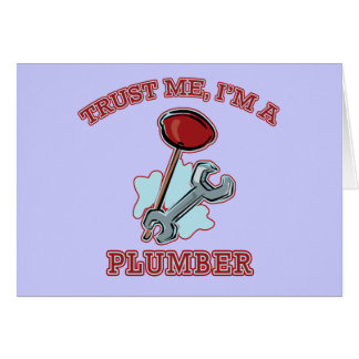 Trust Me I'm a Plumber Gifts and Apparel Card