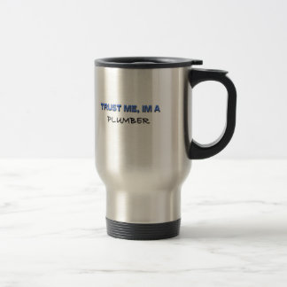 Trust Me I'm a Plumber Stainless Steel Travel Mug