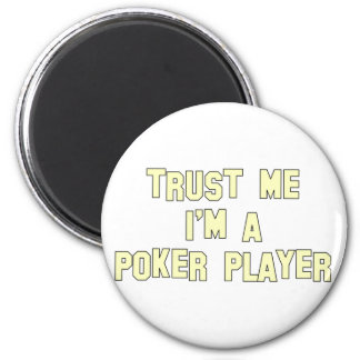Trust Me I'm a Poker Player 6 Cm Round Magnet
