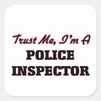 Trust me I'm a Police Inspector Square Sticker