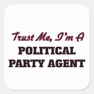 Trust me I'm a Political Party Agent Square Sticker