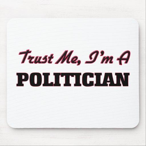 Trust me I'm a Politician Mouse Pad