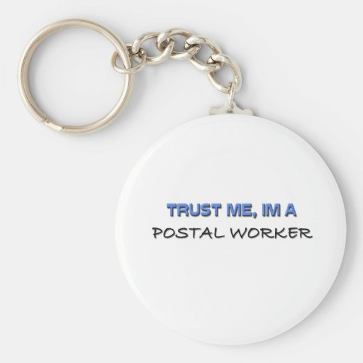 Trust Me I'm a Postal Worker Keychain