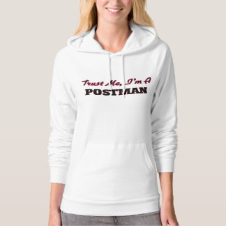 Trust me I'm a Postman Hooded Pullover