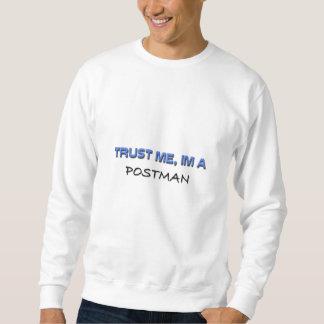 Trust Me I'm a Postman Sweatshirt