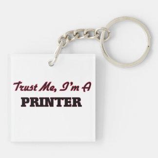 Trust me I'm a Printer Square Acrylic Keychain
