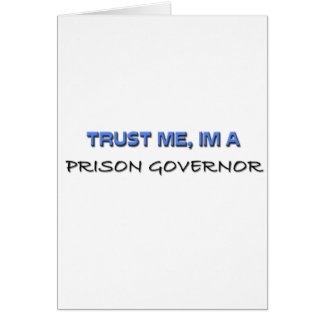 Trust Me I'm a Prison Governor Greeting Card
