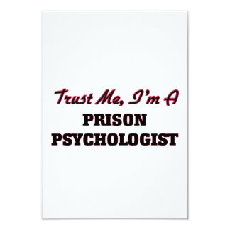 "Trust me I'm a Prison Psychologist 3.5"" X 5"" Invitation Card"