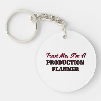 Trust me I'm a Production Planner Acrylic Key Chain