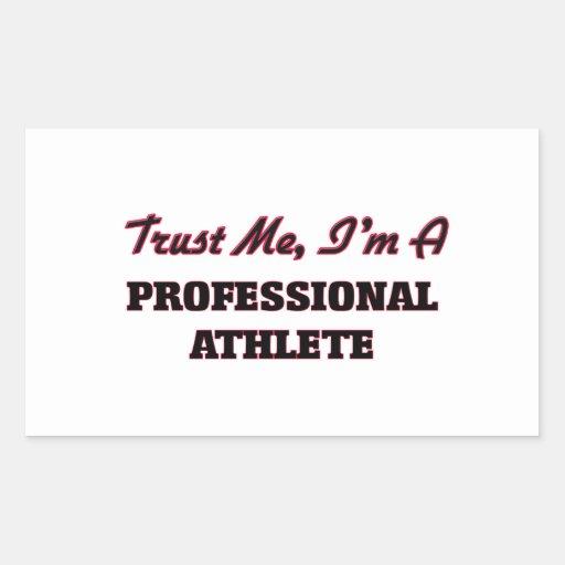 Trust me I'm a Professional Athlete Rectangular Stickers