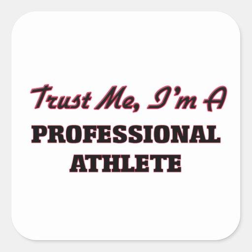 Trust me I'm a Professional Athlete Square Sticker