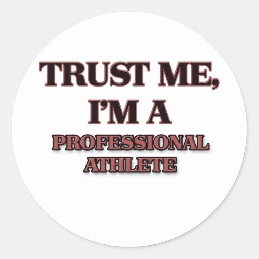 Trust Me I'm A PROFESSIONAL ATHLETE Sticker