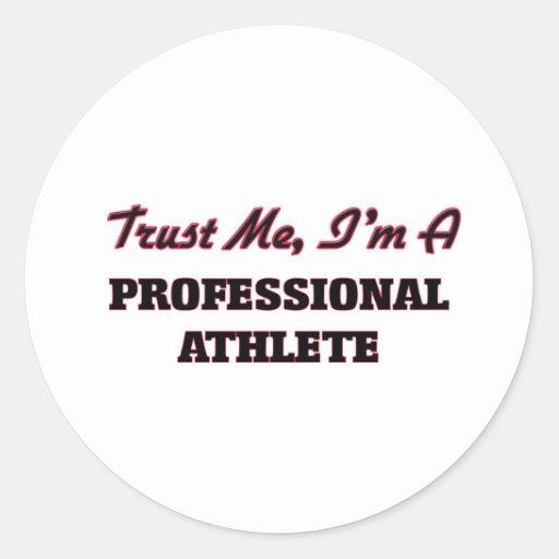 Trust me I'm a Professional Athlete Round Sticker