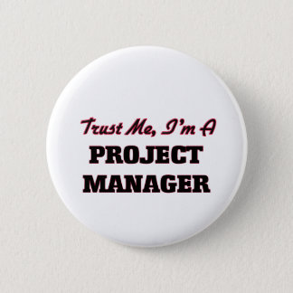 Trust me I'm a Project Manager 6 Cm Round Badge