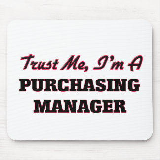 Trust me I'm a Purchasing Manager Mousepad