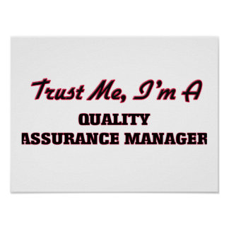 Trust me I'm a Quality Assurance Manager Print