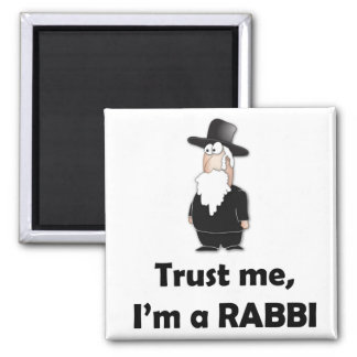 Trust me I'm a rabbi - Funny jewish humor Square Magnet