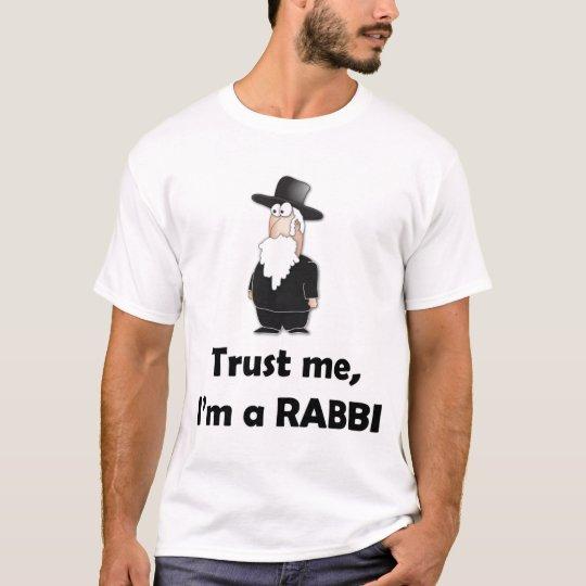 Trust me I'm a rabbi - Funny jewish humour T-Shirt