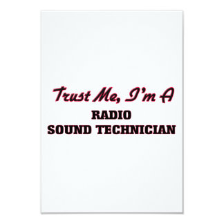 Trust me I'm a Radio Sound Technician 9 Cm X 13 Cm Invitation Card