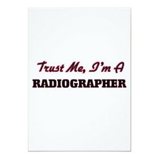 Trust me I'm a Radiographer 13 Cm X 18 Cm Invitation Card