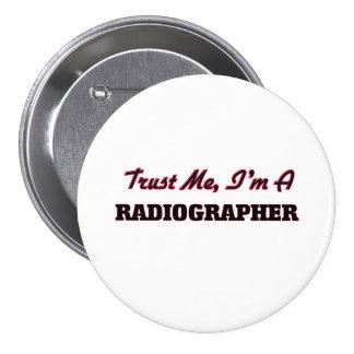 Trust me I'm a Radiographer 7.5 Cm Round Badge