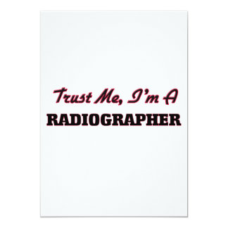 Trust me I'm a Radiographer 5x7 Paper Invitation Card