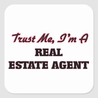 Trust me I'm a Real Estate Agent Square Stickers