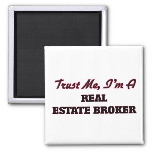 Trust me I'm a Real Estate Broker Fridge Magnets