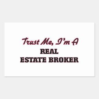 Trust me I'm a Real Estate Broker Rectangle Sticker