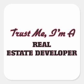 Trust me I'm a Real Estate Developer Square Stickers