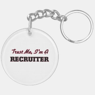 Trust me I'm a Recruiter Acrylic Keychains