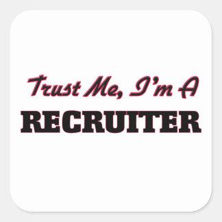 Trust me I'm a Recruiter Square Sticker